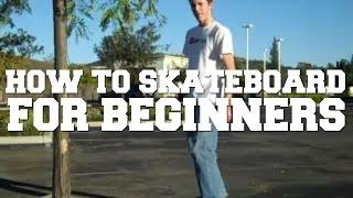 How to Skateboard - Skateboard Lessons