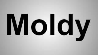 How To Pronounce Moldy