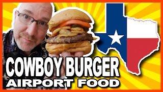The Cowboy Burger Review - Re+bar No.9 George Bush Airport , Houston, Texas
