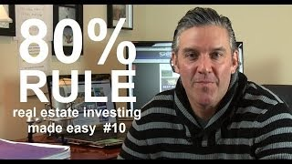 80 Percent Rule - Real Estate Investing Made Easy #10