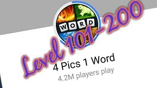 4 Pics 1 Word: Level 101-200!(Solved)