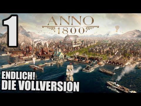 Anno 1800 - 1 - Endlich die Vollversion! [ Anno 1800 Deutsch Gameplay | Let's Play ]