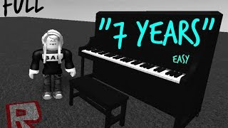 [ Easy ] 7 Years Roblox Piano [ Full ]