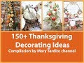 150+ Thanksgiving Decorating Ideas Compilation - Thanksgiving Centerpieces - Fall Decorating Ideas