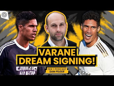Varane To Man United Transfer Update! | Tier 1 Podcast with Sam Pilger