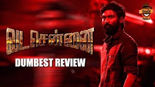 Vada Chennai Movie Review | Dumbest Review | #Dhanush | #Vetrimaaran | Smile Settai