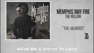 Watch Memphis May Fire The Haunted video