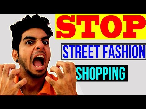 STOP ! WASTING your money, Never BUY from street markets! Men's fashion hacks 2017