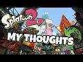 MY THOUGHTS ON SPLATOON 2
