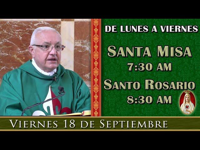 MISA Y ROSARIO DE HOY - Viernes 18 de Septiembre 7:30AM - POR TUS INTENCIONES Y DE TU FAMILIA