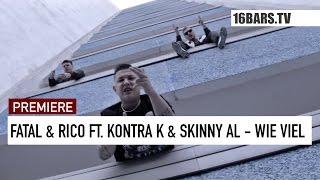 Fatal & Rico feat. Kontra K & Skinny Al - Wie viel (16BARS.TV PREMIERE)