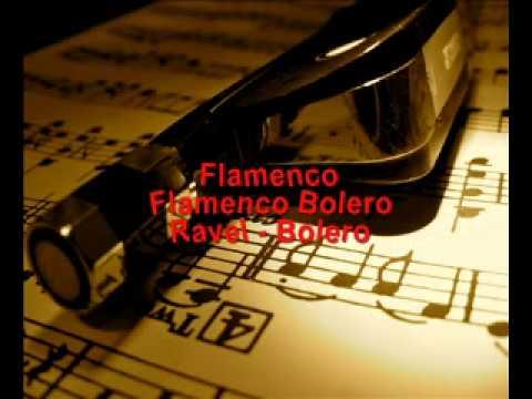 Flamenco - Flamenco Bolero - Ravel - Bolero