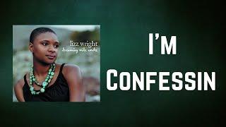 Lizz Wright - I'm Confessin' (Lyrics)