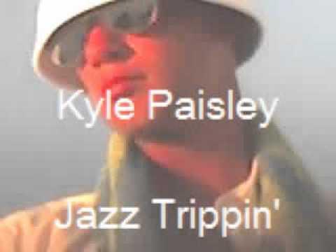 Kyle Paisley - Jazz Trippin