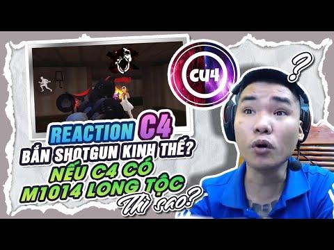 REACTION : C4 GAMING BẮN SHOTGUN KINH THẾ , NẾU C4 BẮN LONG TỘC THÌ SAO NHỈ ?