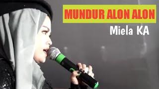 MUNDUR ALON ALON || MIELA KA || KARYA AHMED HABSY