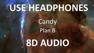 Plan B - Candy ( 8D Audio ) 🎧