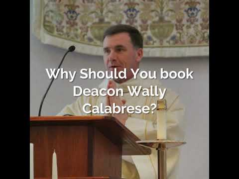 Why should you book Deacon Wally Calabrese?