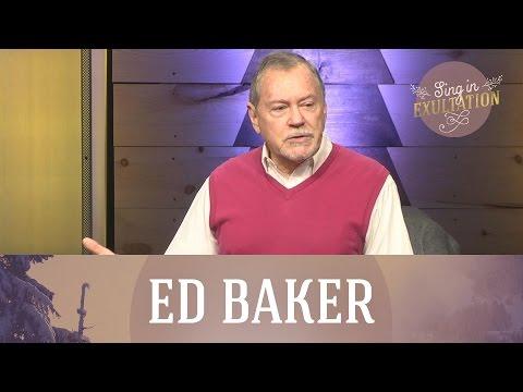 Sing in Exultation: O Little Town of Bethlehem - Ed Baker