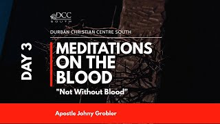 It's a Beautiful Day | Meditations on the Blood Day 3 - Not Without Blood | 20 January 2021