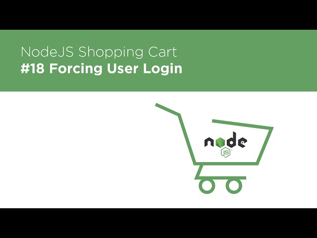 NodeJS / Express / MongoDB - Build a Shopping Cart - #18 Forcing User Login