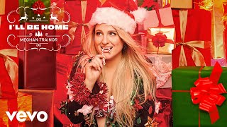 Meghan Trainor - I'll Be Home (Official Audio)