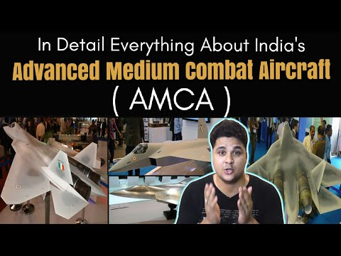 Everything About India's Advanced Medium Combat Aircrafts (AMCA)