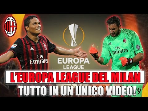 TUTTA L'EUROPA LEAGUE DEL MILAN IN UN UNICO VIDEO!! [By Giuse360]