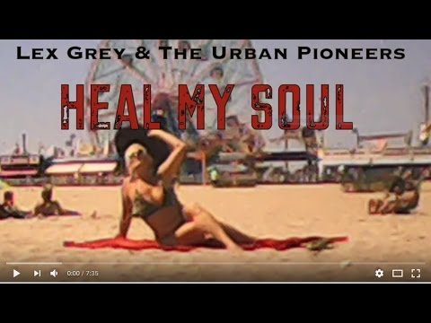 Heal My Soul.. Lex Grey and The Urban Pioneers