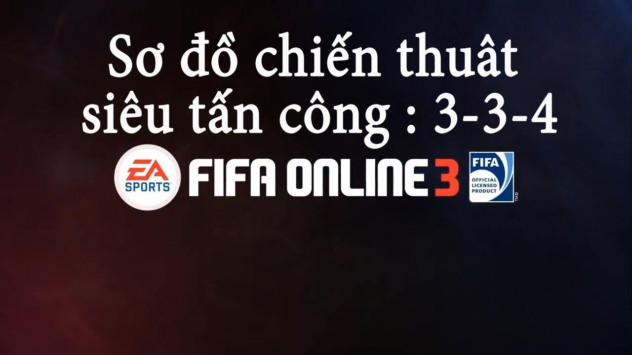 [Gem chiến thuật] Sơ đồ chiến thuật siêu tấn công 3-3-4 trong Fifa online 3 New Engine