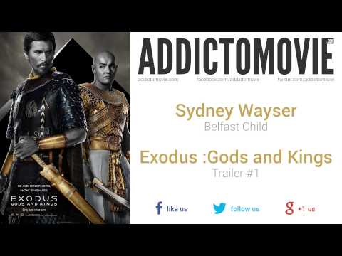 Exodus: Gods and Kings - Trailer #1 Music #1 (Sydney Wayser - Belfast Child)