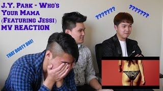 j y park who s your mama featuring jessi mv reaction funny fanboys
