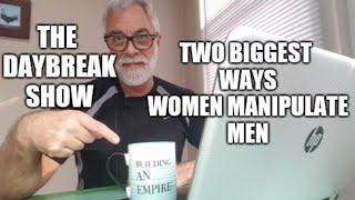 Two ways that women manipulate men
