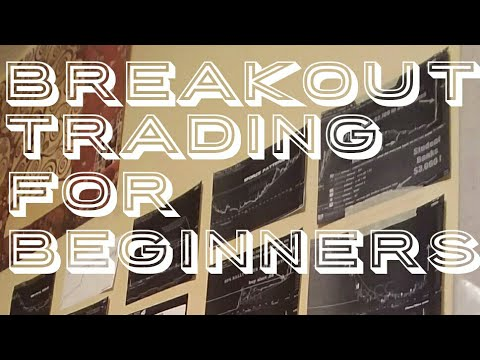 BREAK OUT TRADING FOR BEGINNERS