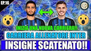 SUPER INSIGNE SCATENATO!! COPPIA INCREDIBILE ICARDI-INSIGNE!! FIFA 18 CARRIERA ALLENATORE INTER #16