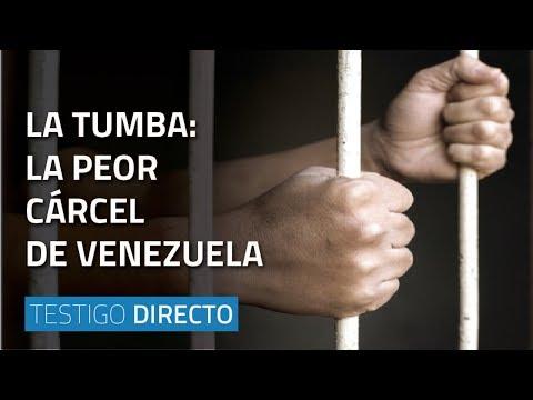 La tumba: la peor cárcel de Venezuela - Testigo Directo HD