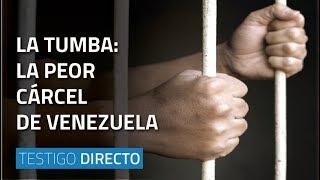 la tumba  la peor carcel de venezuela   testigo directo hd