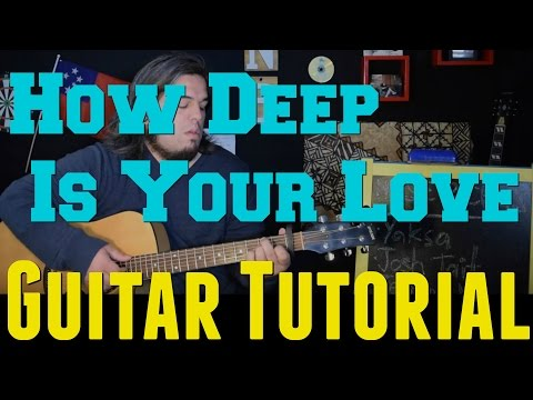 How Deep Is Your Love - Calvin Harris *GUITAR TUTORIAL*