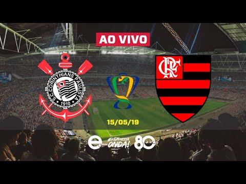 Corinthians X Flamengo AO VIVO | Copa do Brasil 2019 | Oitavas de Final - Jogo de Ida | 15-05-2019