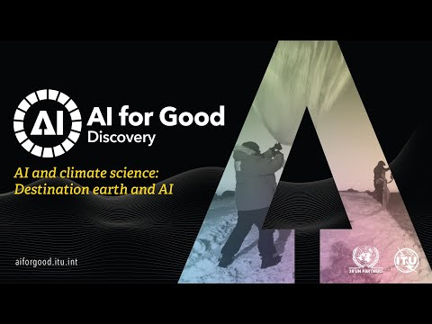 Destination Earth and AI | Peter Dueben, Peter Bauer, @ECMWF | AI FOR GOOD DISCOVERY