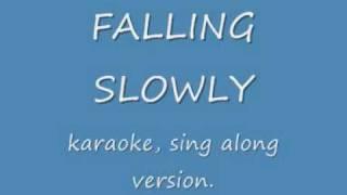 Falling slowly sing a long [instrumental / lyrics]