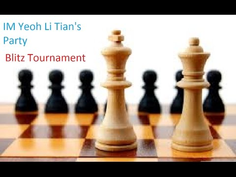 Chess Blitz Tournament Malaysia | IM Yeoh Li Tian's Party