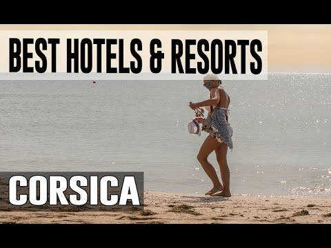 Best Hotels And Resorts In Corsica, France
