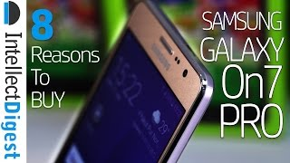 8 Reasons To Buy Samsung Galaxy On7 Pro- Crisp Review by Intellect Digest