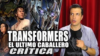 Reseña Crítica TRANSFORMERS THE LAST KNIGHT / Transformers 5 El último Caballero - Review