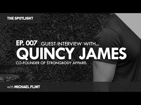 Interview with Quincy James from Strongbody Apparel | THE SPOTLIGHT #007