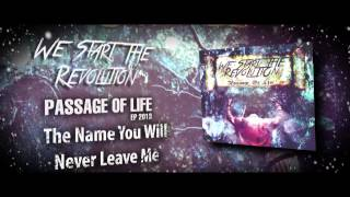 We Start The Revolution - Passage of life (EP Teaser)