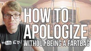 How to Apologize like a Fartbag