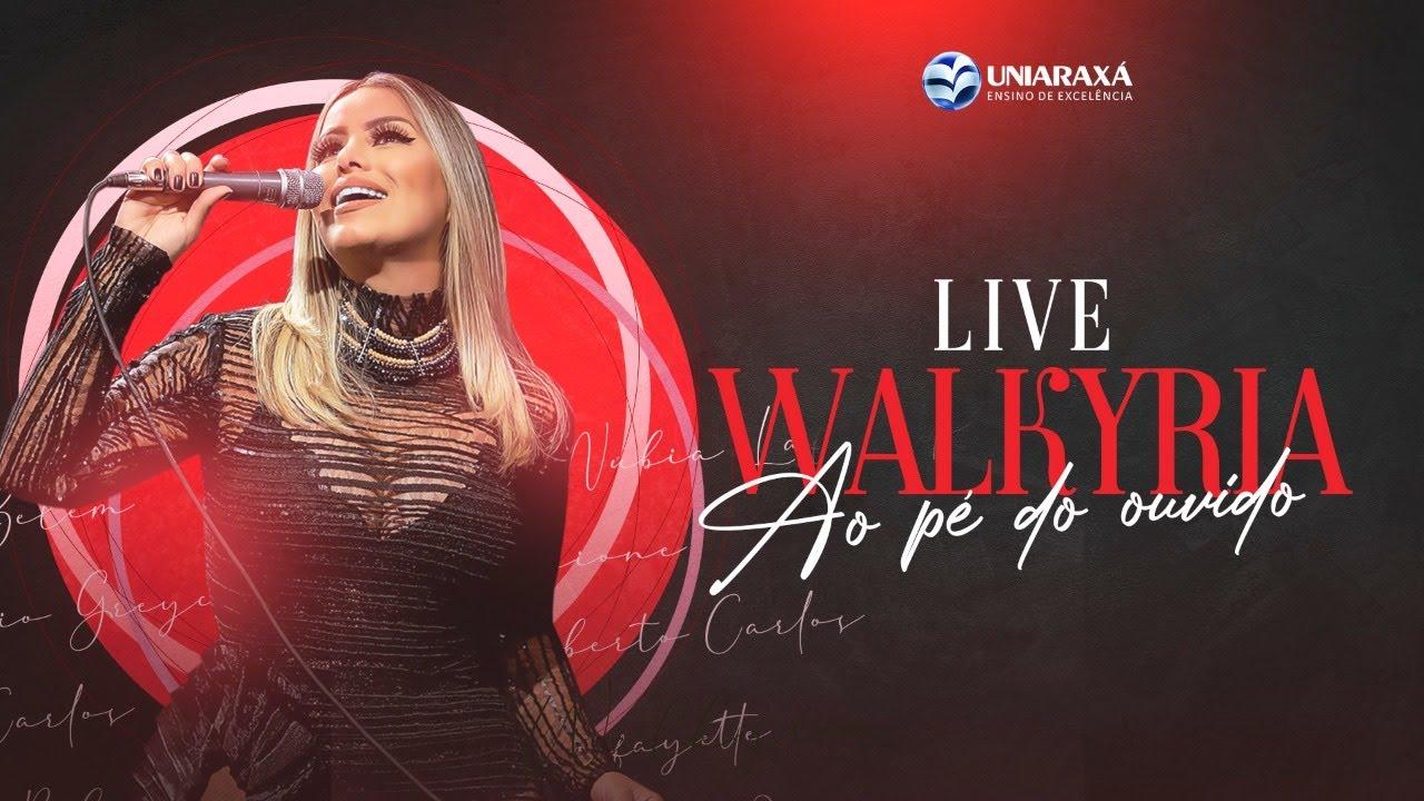 Walkyria Santos - #LIVE - Ao pé do ouvido