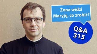 Żona widzi Maryję, jak jej pomóc? [Q&A#315] Remi Recław SJ
